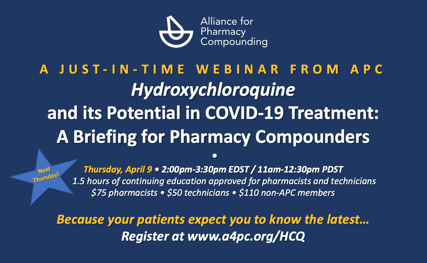 A Just-in-time webinar from APC - Hydroxychloroquine and its potential in COVID-19 Treatment.